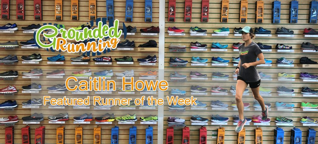 Caitlin Howe - Featured Runner of the Week